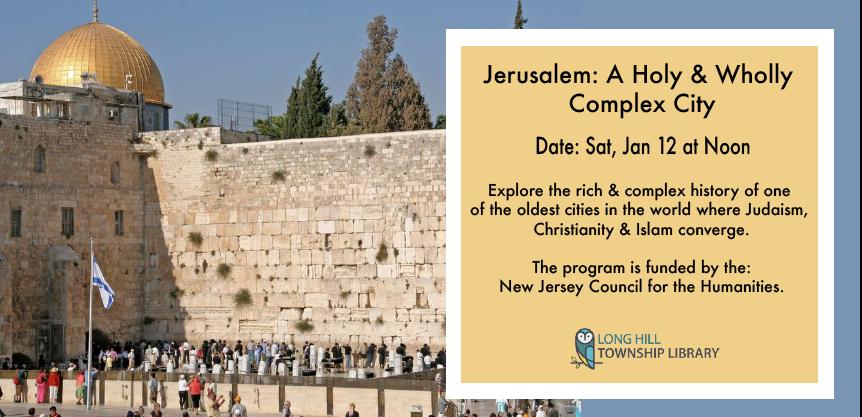 Jerusalem:  A Holy & Wholly Complex City – Jan 12